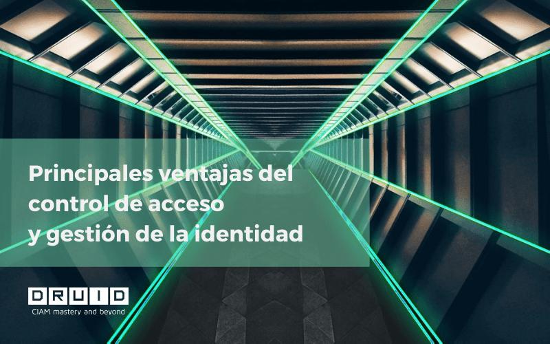 Principales ventajas del control de acceso y gestión de la identidad