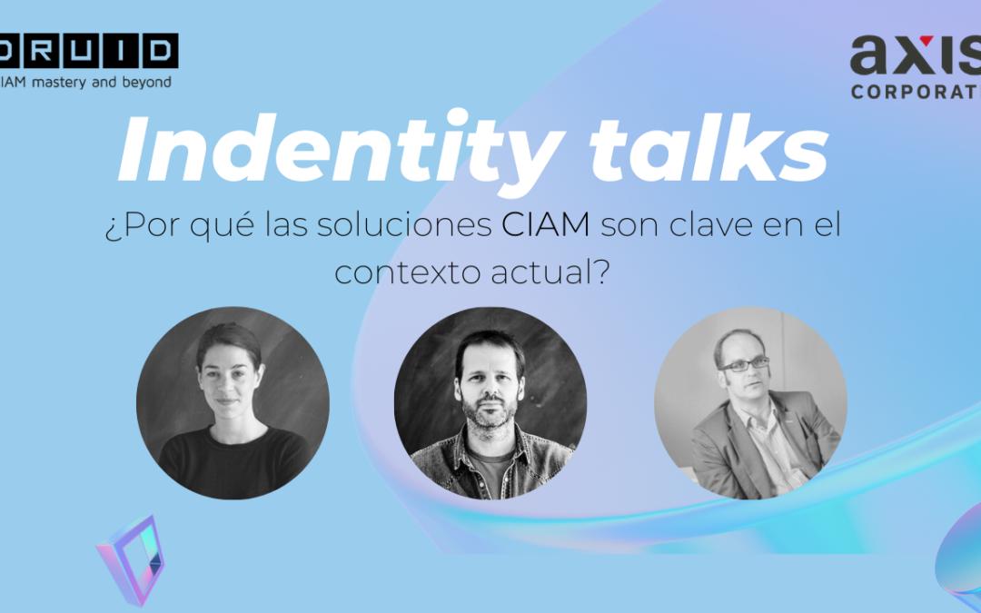 IDENTITY TALKS| Soluciones CIAM, clave para afrontar el contexto actual.