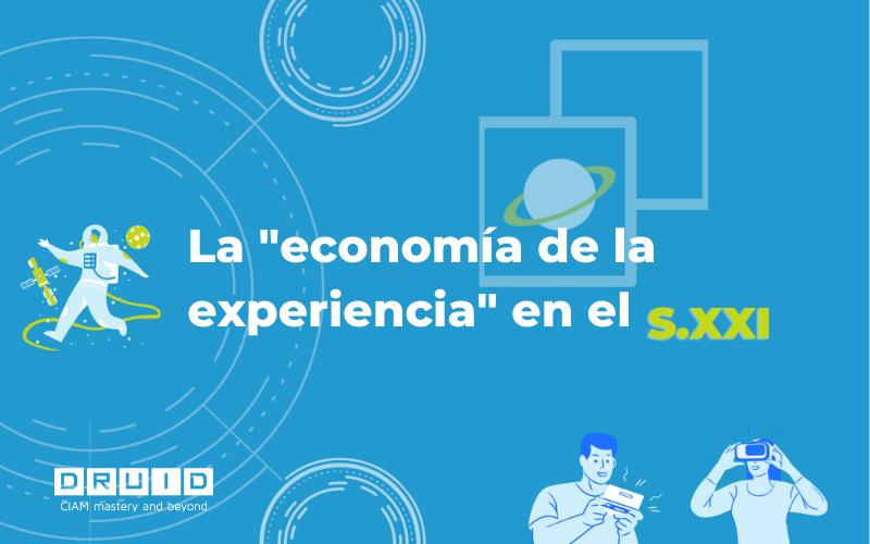 """La """"economía de la experiencia"""" en un mundo hiperconectado"""