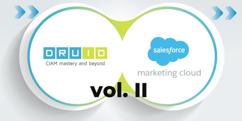 DruID & Salesforce Integration Vol. II Seguimos aumentando las capacidades del conector nativo de DruID con Salesforce Marketing Cloud